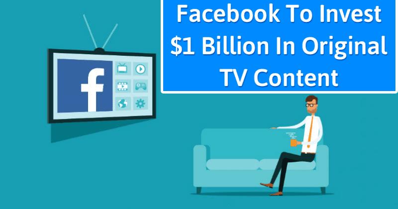 Facebook To Invest $1 Billion In Original TV Content For Watch