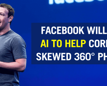 Facebook Will Use Advanced AI To Correct Skewed 360-Degree Photos
