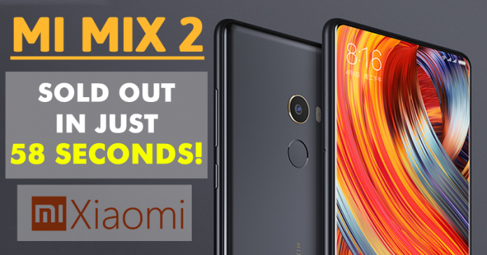 Xiaomi Mi MIX 2 Sold Out In Just 58 Seconds!