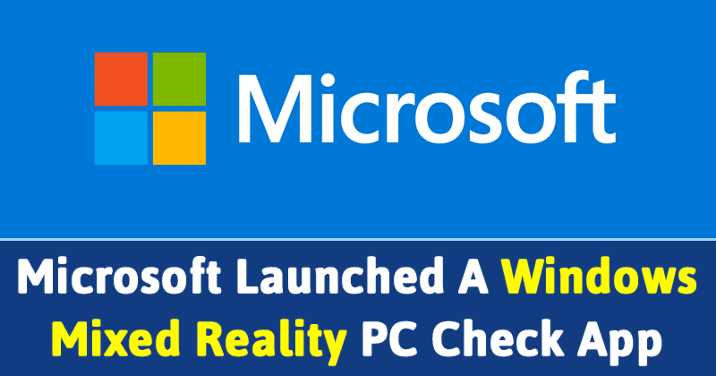 Microsoft Just Launched A New Windows Mixed Reality PC Check App