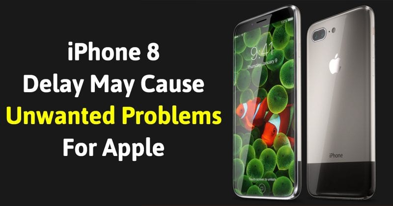 New Apple iPhone 8 Production Problems Could Delay Launch