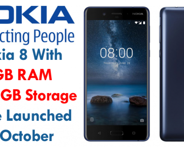 Nokia 8 With 6GB RAM & 128GB Storage To Be Launched In October