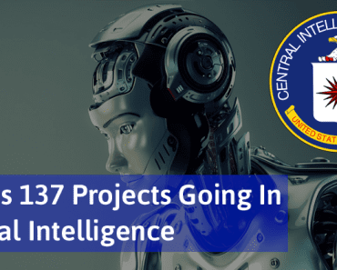 OMG! CIA Has 137 Secret Projects Going In Artificial Intelligence