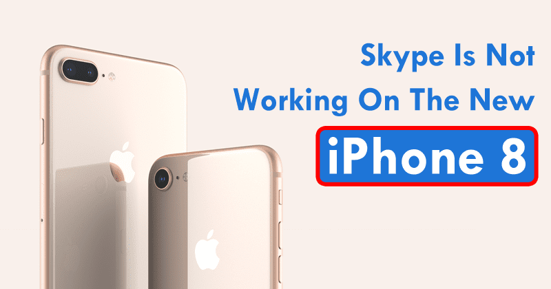 Iphone 8 Skype Problems
