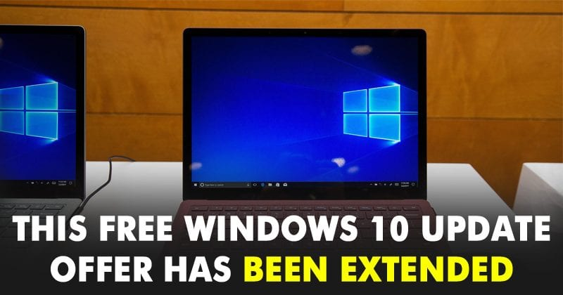 This Free Windows 10 Update Offer Has Been Extended By Microsoft