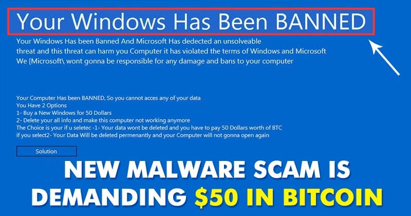 Your Windows is Banned: This New Ransomware Scam Is Demanding $50 In Bitcoin