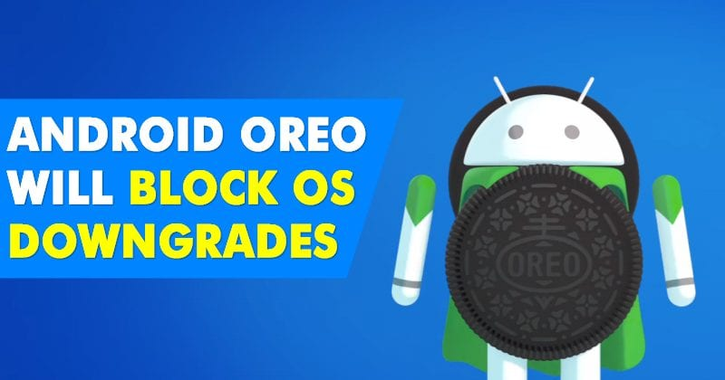 This New Security Feature Of Android Oreo Will Block OS Downgrades