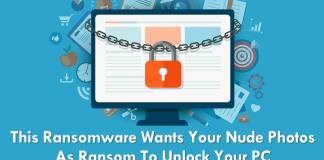 This Ransomware Wants Your 10 Nude Photos As Ransom To Unlock Your PC