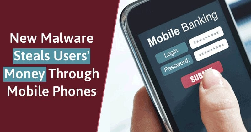 WARNING! This New Malware Steals Users' Money Through Mobile Phones