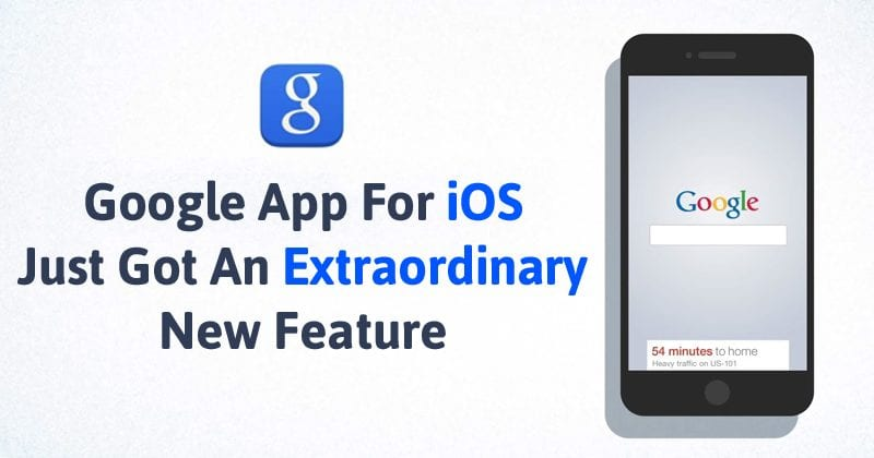 Google App For iOS Just Got An Extraordinary New Feature