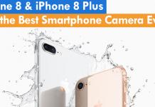 iPhone 8 & iPhone 8 Plus Has the Best Smartphone Camera Ever