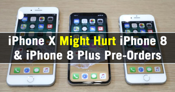 iPhone X Might Hurt iPhone 8 & iPhone 8 Plus Pre-Orders