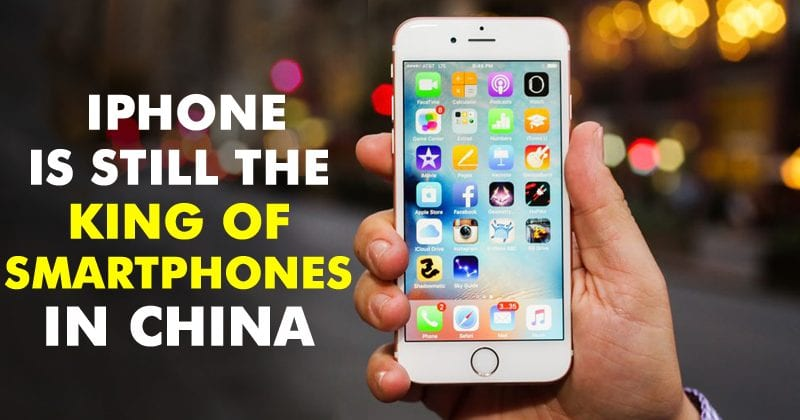 Apple's iPhone Is Still The King Of Smartphones In China
