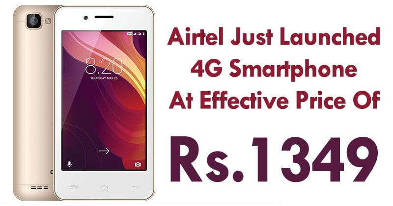 Airtel Just Launched 4G Smartphone At Effective Price Of Rs 1349