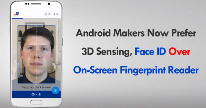 Android Makers Now Prefer 3D Sensing, Face ID Over On-Screen Fingerprint Reader