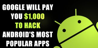 Google Will Pay You $1,000 To Hack Android's Most Popular Apps