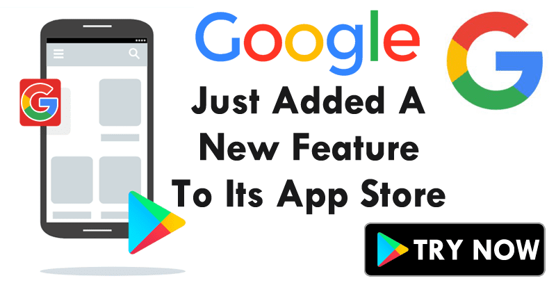 Google Just Added An Extraordinary New Feature To Its App Store