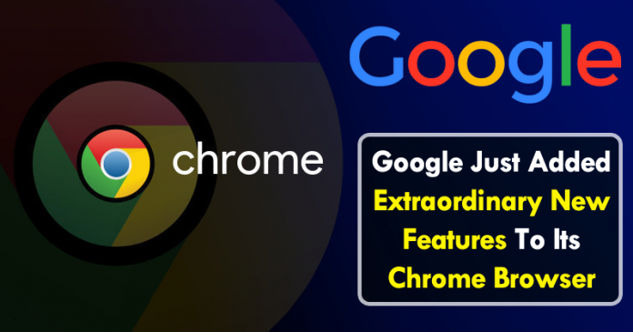 Google Just Added Extraordinary New Features To Its Chrome Browser