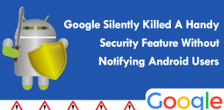 Google Silently Killed A Handy Security Feature Without Notifying Android Users