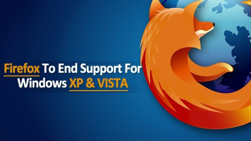 Mozilla Extends, And Ends, Firefox Support For Windows XP & Windows Vista