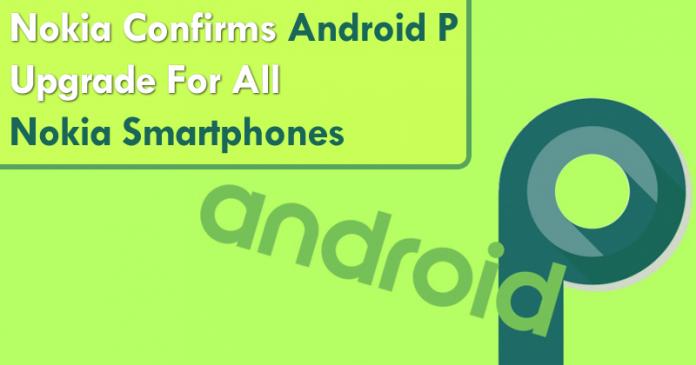 Nokia Confirms Android P Upgrade For All Nokia Smartphones