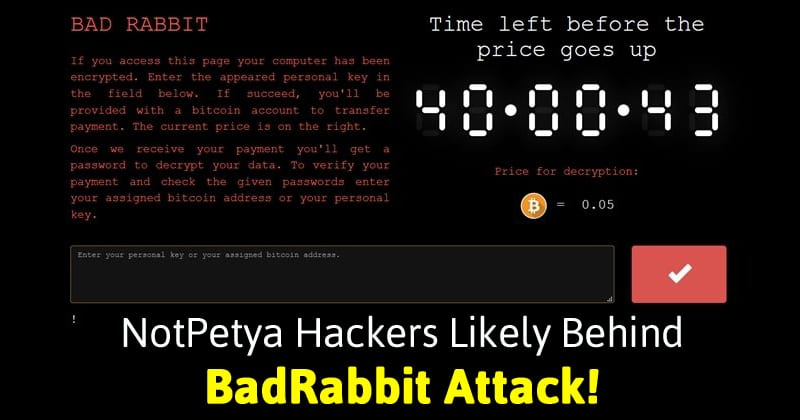 NotPetya Hackers Likely Behind BadRabbit Attack!