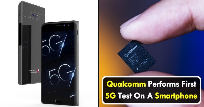 OMG! Qualcomm Performs First 5G Test On A Mobile Device