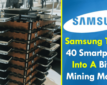 OMG! Samsung Just Turned 40 Galaxy Smartphones Into A Bitcoin Mining Machine
