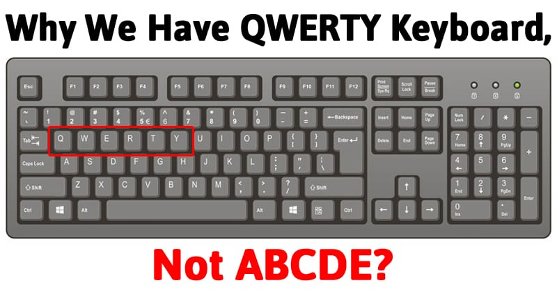 Here's The Reason Why We Have QWERTY Keyboard Instead Of ABCDE!