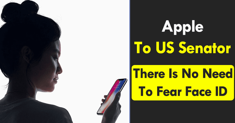 Apple To US Senator: There Is No Need To Fear Face ID