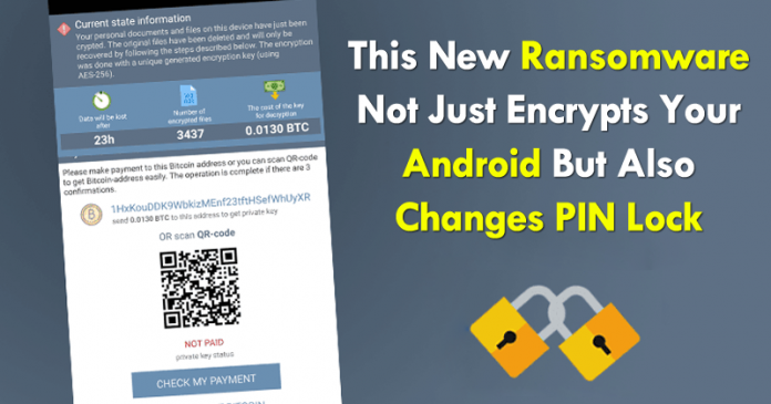 This New Ransomware Not Just Encrypts Your Android But Also Changes PIN Lock