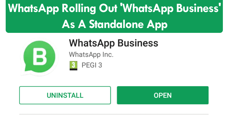 WhatsApp Rolling Out 'WhatsApp Business' As A Standalone App