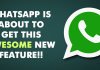 WhatsApp For Android Is About To Get This Awesome New Feature