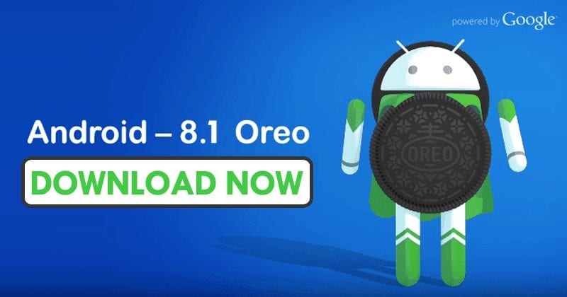 Android 8.1 Oreo Developer Preview 2 Now Available - Download Now