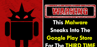 BEWARE! This Malware Sneaks Into The Google Play Store - For The Third Time