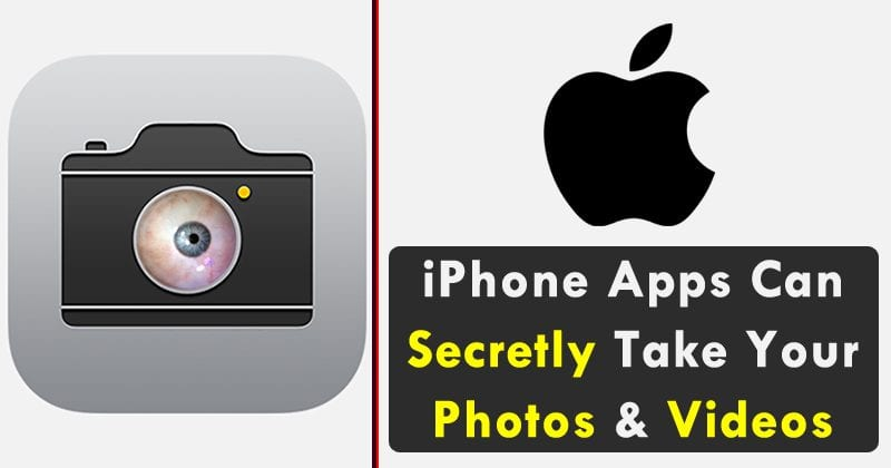 BEWARE! iPhone Apps Can Secretly Take Your Photos And Videos At Any Time Without You Knowing