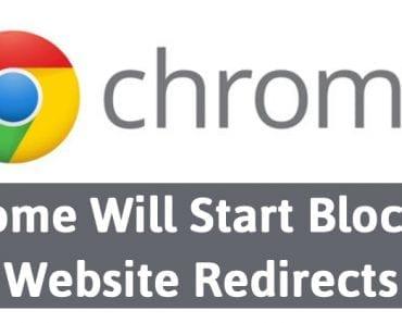 Finally, Google Chrome Will Start Blocking Website Redirects