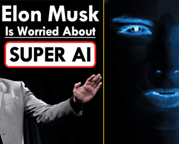 Elon Musk Is Worried About The Unregulated & Self-Learning Super AI