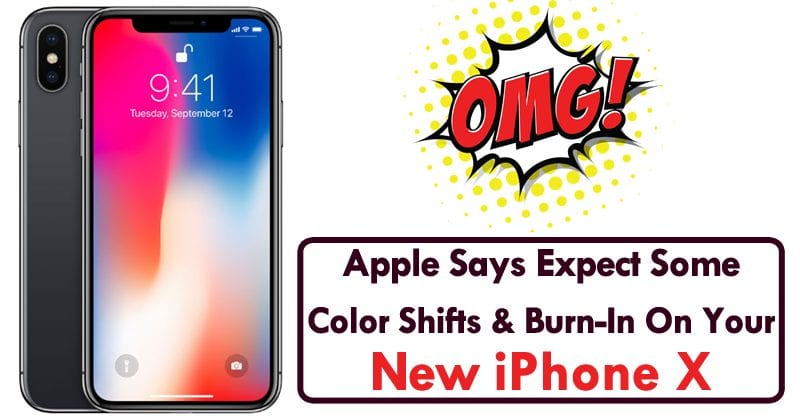 Apple: Expect Some Color Shifts And Burn-In On Your New iPhone X