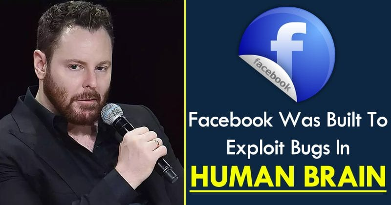 Facebook Ex-President: Facebook Was Built To Exploit Bugs In Human Brain