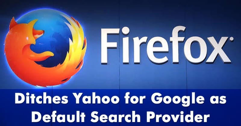 Firefox Ditches Yahoo for Google as Default Search Provider