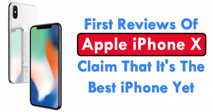 First Reviews Of Apple iPhone X Claim That It's The Best iPhone Yet