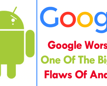 Google Worsens One Of The Biggest Flaws Of Android