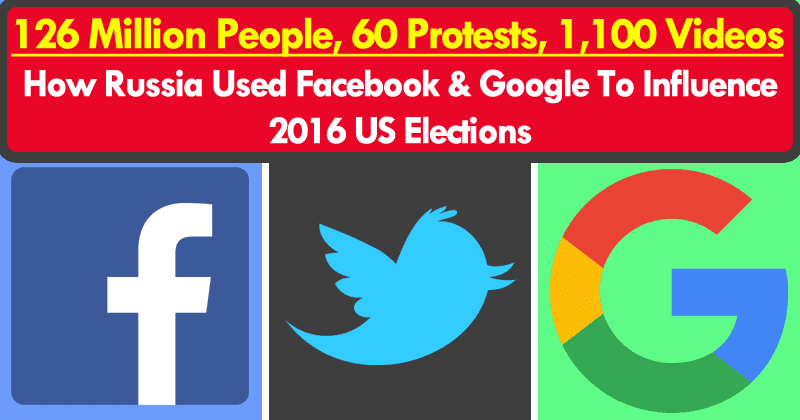 Here's How Russia Used Facebook And Google To Influence 2016 US Elections