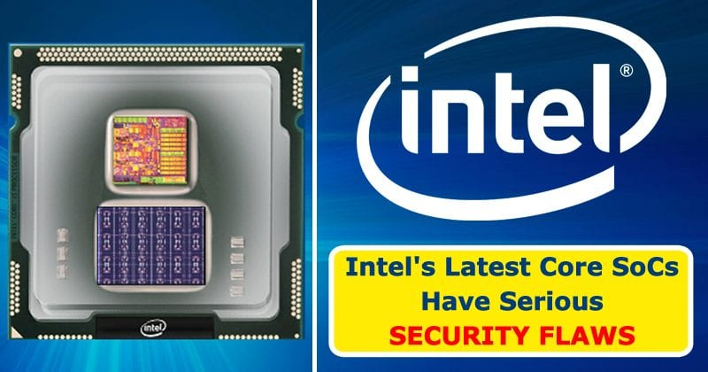 Intel's Latest Core Processors Have Built-In Security Flaws For Years