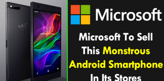 Microsoft To Sell This Monstrous Android Smartphone In Its Stores