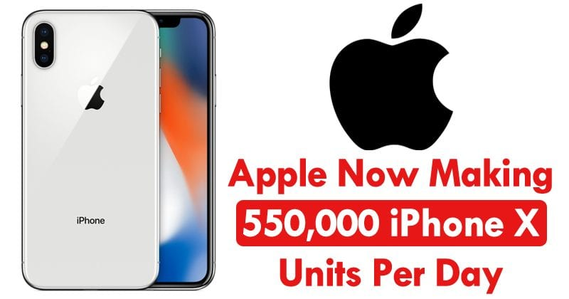 OMG! Apple Now Making 550,000 iPhone X Units Per Day