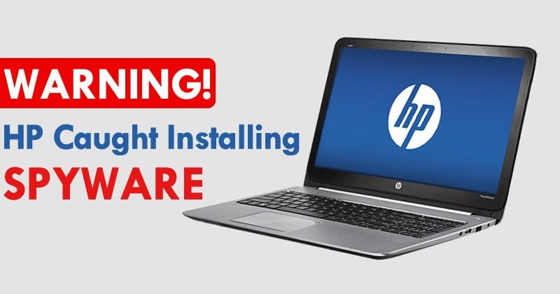 OMG! HP Caught Installing Spyware On Windows 10 PCs Without Permission