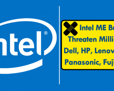 OMG! Intel ME Bugs Threaten Millions Of Dell, HP, Lenovo, Acer, Panasonic, Fujitsu PCs