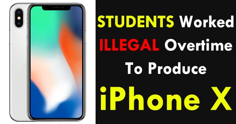 OMG! Students Worked Illegal Overtime To Produce iPhone X